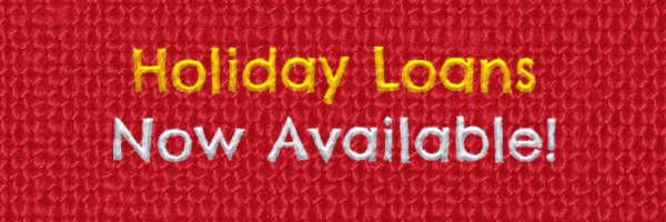 Holiday Loans Now Available